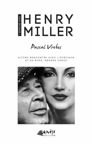 Ouvrage Pascal Vrebos Une semaine avec Henri Miller