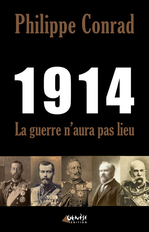 Livre 1914 la guerre n aura pas lieu de Philippe Conrad