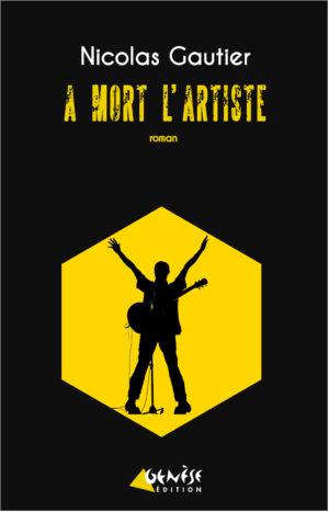 Livre A mort l artiste de Nicolas Gautier