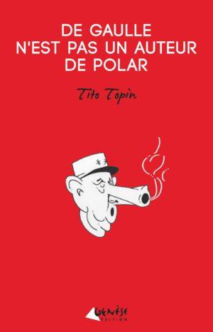 Livre De Gaulle polar tito topin