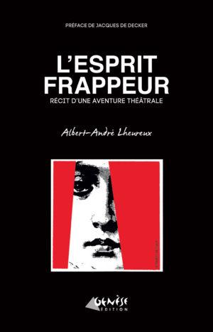 Livre l esprit frappeur Albert-André Lheureux