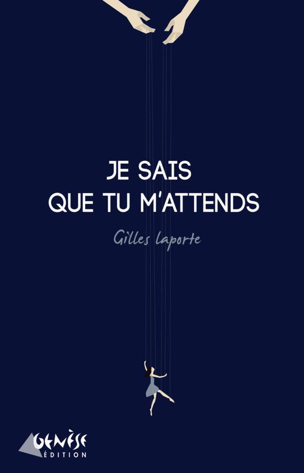 Roman Je sais que tu m'attends de Gilles Laporte