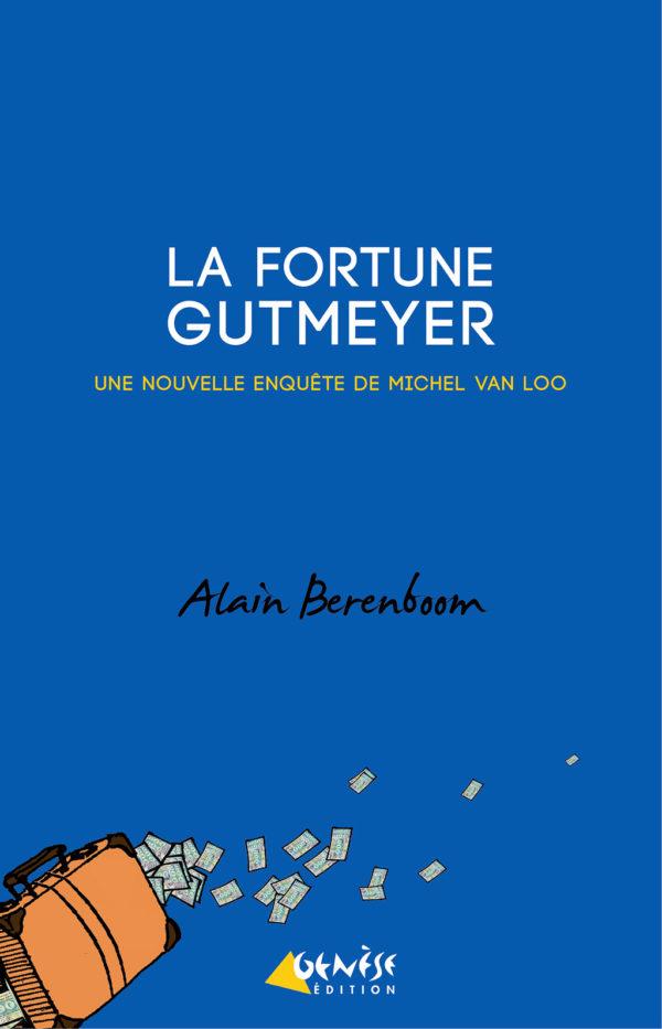 Roman La fortune Gutmeyer de Alain Berenboom