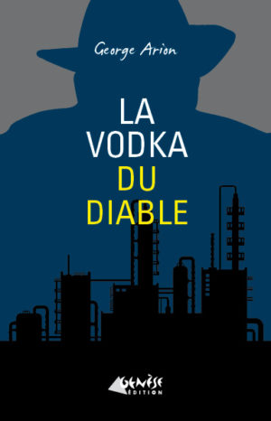 Livre La vodka du diable Georges Arion