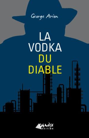 Livre La vodka du diable Georges Arion