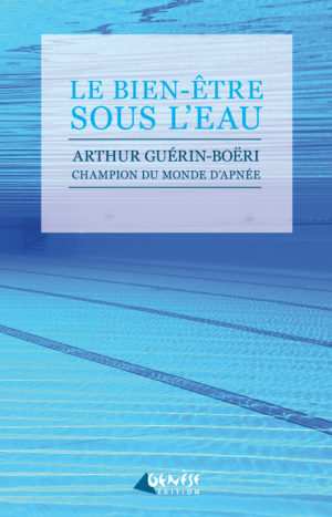 Livre Le bien être sou l'eau de Arthur Guérin-Boëri