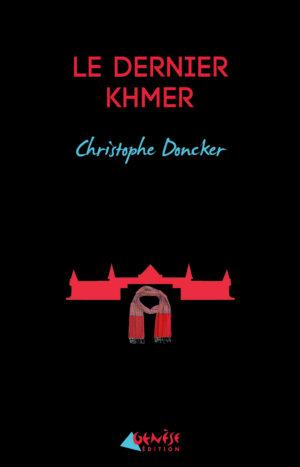 Le dernier Khmer - Christophe Doncker