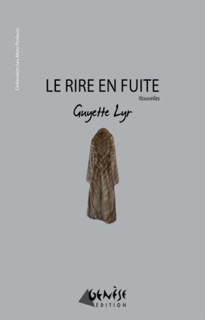 Ouvrage Le rire en fuite de Guyette Lyr