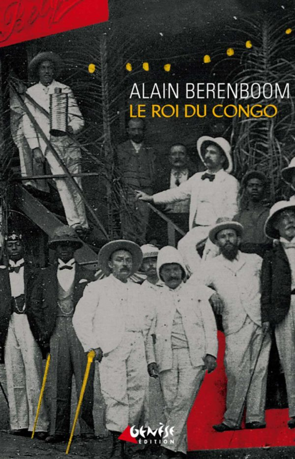 Roman le roi du Congo de Alain Berenboom