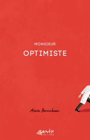 Monsieur Optimiste Alain Berenboom