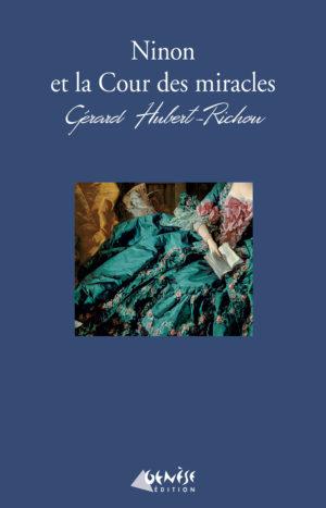 Roman Ninon et la cour des miracles de Gérard Hubert Richou