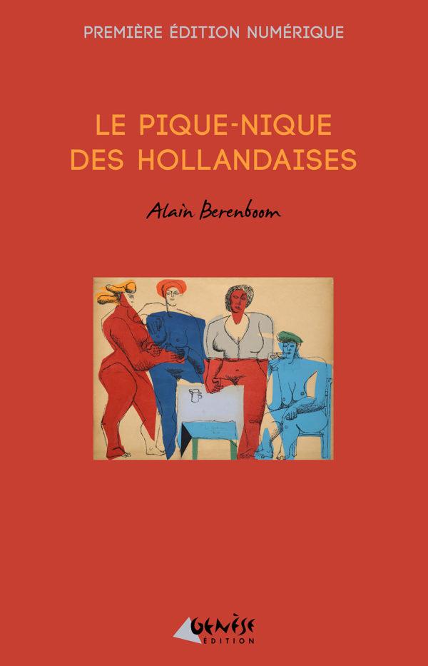 Ouvrage le pique-nique des hollandaises d Alain Berenboom