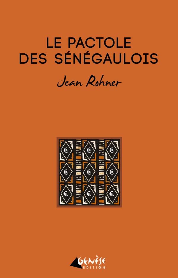 Le pactole des senegaulois - Jean Rohner